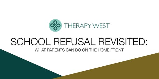 School Refusal Revisited: What Parents Can Do On The Home Front
