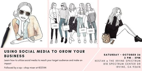 Using Social Media to Grow Your Business and Sip + Shop tickets