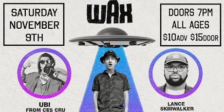 Wax w/ Ubi of Ces Cru, Lance Skiiiwalker, & Blvck Hoodie tickets