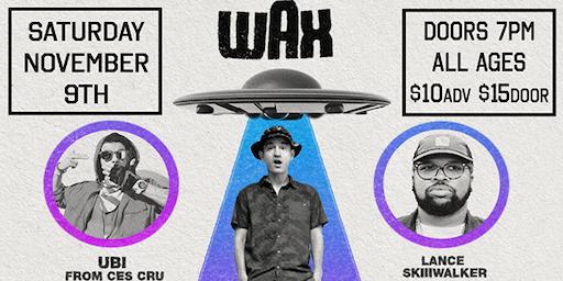Wax w/ Ubi of Ces Cru, Lance Skiiiwalker, & Blvck Hoodie