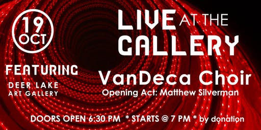 Live @ the Gallery featuring the VanDeca Choir