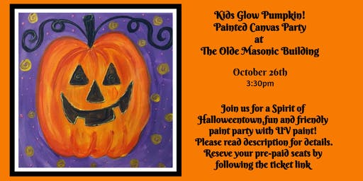 Kids Glow Pumpkin Painted Canvas Party at the Olde Masonic Building