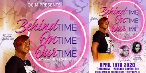 "OCIM Presents: ""Behind Time, On Time, Our Time"" Women's Gatering"