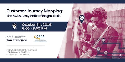 Customer Journey Mapping: The Swiss Army Knife of Insight Tools. Hosted by the AMA SF & QRCA