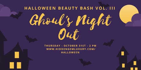 Ghoul's Night Out Halloween Beauty Bash VOL. III tickets