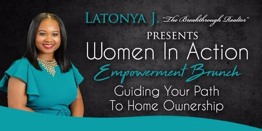 Women In Action Empowerment Brunch - Guiding Your Path To Home Ownership