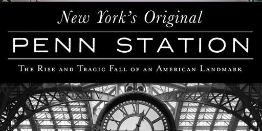 New York's Original Penn Station: The Rise and Tragic Fall