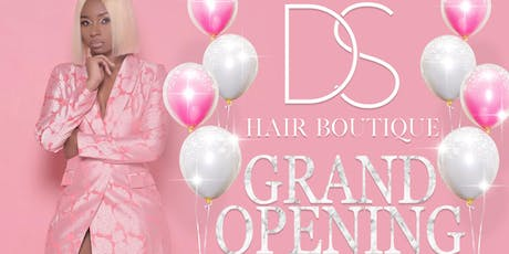DSHAIR BOUTIQUE GRAND OPENING tickets