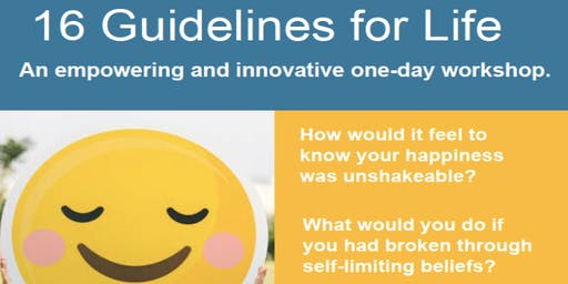 Finding Your Happy 16 Guidelines for Life: An empowering and innovative one-day workshop