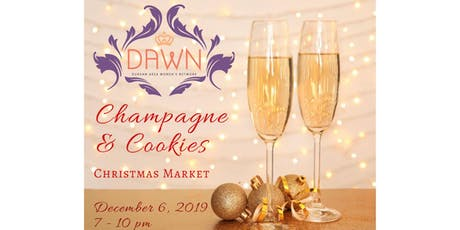 DAWN~ 6th Annual Champagne  & Cookie Christmas Market tickets