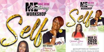 Me Mentoring Next Level Workshop: Self