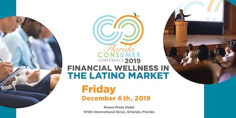 Florida Consumer Conference 2019:  Financial Wellness in the Latino Market tickets
