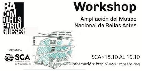 Workshop Ampliación del Museo Nacional de Bellas Artes entradas