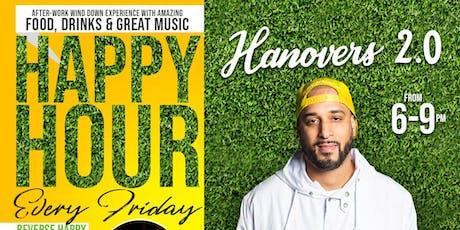 Friday Happy Hour | DJ Hella Yella @Hanovers 2.0 tickets