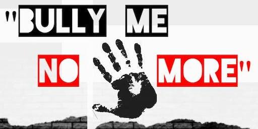 """Bully Me No More"" Anti-Bullying Summit"