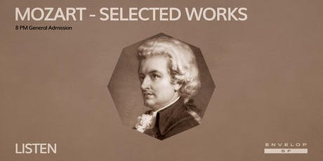 Mozart - Selected Works : LISTEN (8pm General Admission) tickets