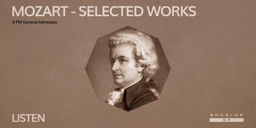 Mozart - Selected Works : LISTEN (8pm General Admission)