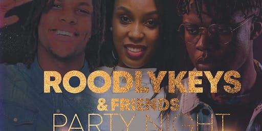 ROODLYKEYS &FRIENDS PARTY NIGHT