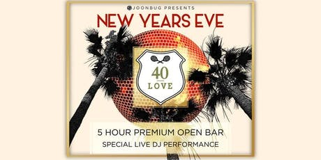 40 Love  NYE '20  NEW YEAR'S EVE PARTY tickets