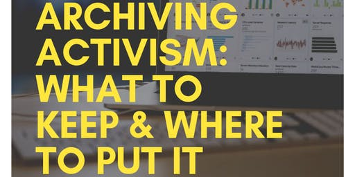 Archiving Activism: What to Keep and Where