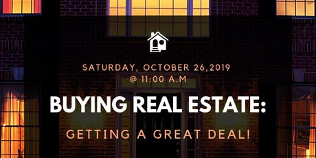 Buying Real Estate: Getting a Great Deal! tickets