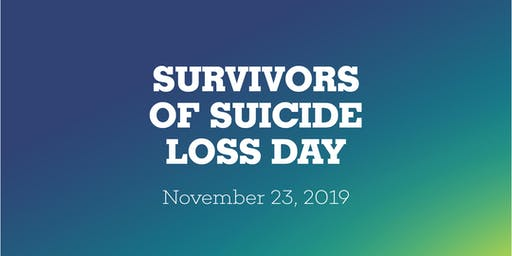 International Survivors of Suicide Loss Day 2019