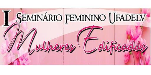 I Seminário Feminino UFADELV