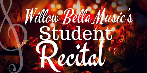 Willow Bella Music's Student Recital & Holiday Sing-a-long