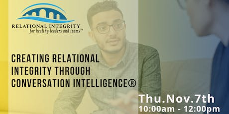 Creating Relational Integrity through Conversational Intelligence® tickets