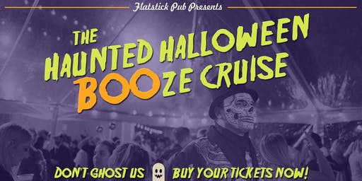 Flatstick Pub's Haunted Halloween BOOze Cruise!