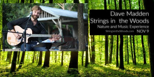 Dave Madden at Strings in the Woods Tickets