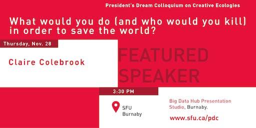President's Dream Colloquium: Claire Colebrook