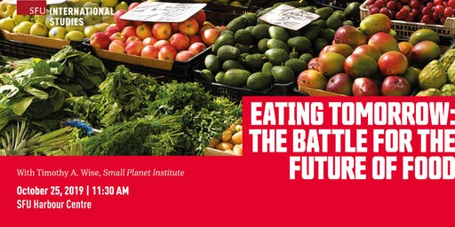 Eating Tomorrow: The Battle for the Future of Food