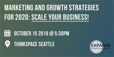 Marketing & Growth Strategies for 2020: Scale Your Business!