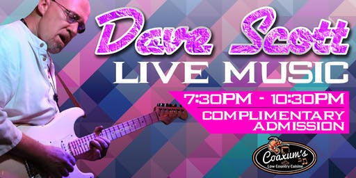 DAVE SCOTT Performing Live @ Coaxum's Low Country Cuisine