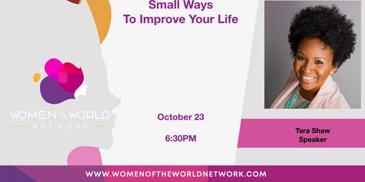 Women of the World Network Woodlands, TX: Small Ways To Improve Your Life