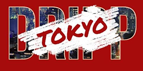 TOKYO DRIPP tickets