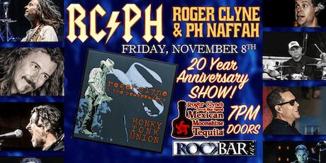 ROGER CLYNE & PH NAFFAH - 20yr Anniversary of HONKY TONK UNION tickets