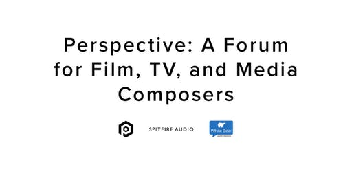 Perspective: A Forum for Film, TV, and Media Composers