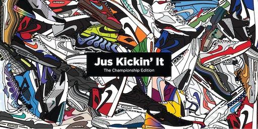 Jus Kickin' It - The Championship Edition