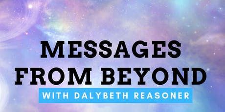 Messages from Beyond with Dalybeth Reasoner tickets