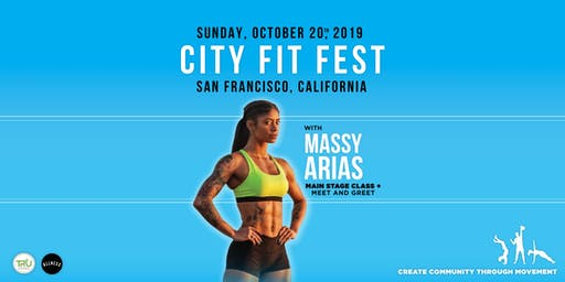 CITY FIT FEST 2019 with Massy Arias (San Francisco)