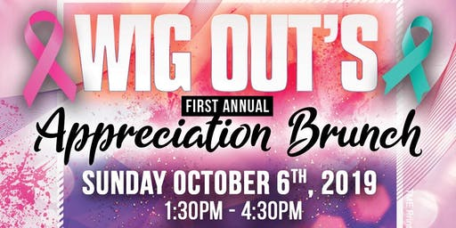 Copy of Wig Out's 1st Annual Appreciation Brunch