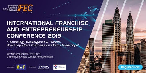 INTERNATIONAL FRANCHISE & ENTREPRENEURSHIP CONFERENCE 2019 (IFEC)