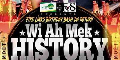 "Fire Links Birthday Bash ""Wi Ah Mek History"""