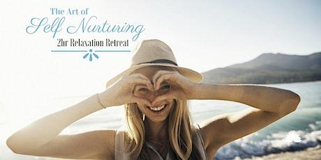 The Art of Self Nurturing:  2 hr Relaxation Retreat tickets