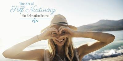 The Art of Self Nurturing – 2 hr Relaxation Retreat