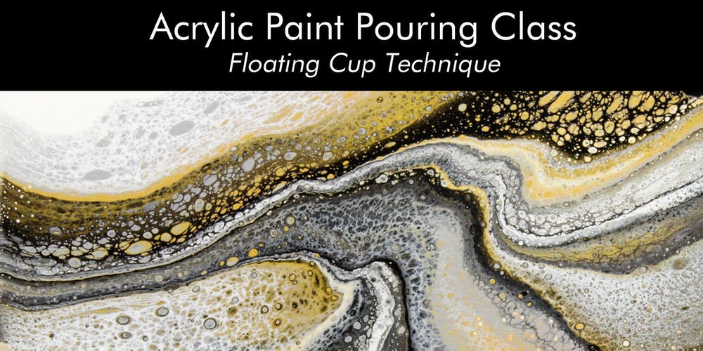 Acrylic Paint Pouring Class Floating Cup Technique