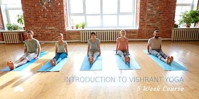 Introduction to Vishrant Yoga: 5 Week Course