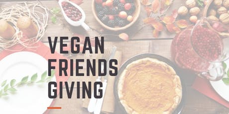Vegan Friendsgiving tickets